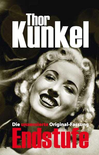 Kunkel, Thor: Endstufe