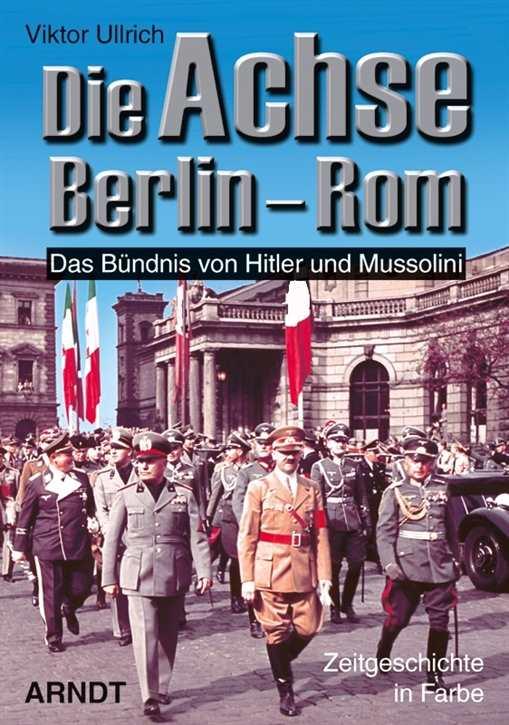 Ullrich, Victor: Die Achse Berlin–Rom