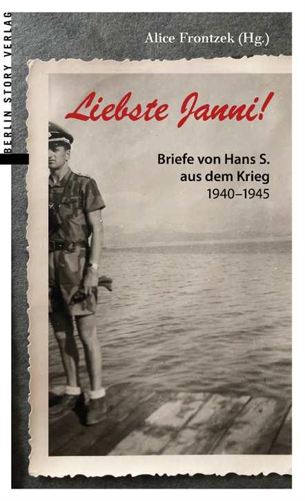 """Frontzek: """"Liebste Janni!"""" – Briefe von Hans S."""