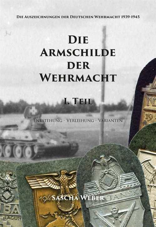 Weber, Sascha: Die Armschilde der Wehrmacht Teil 1