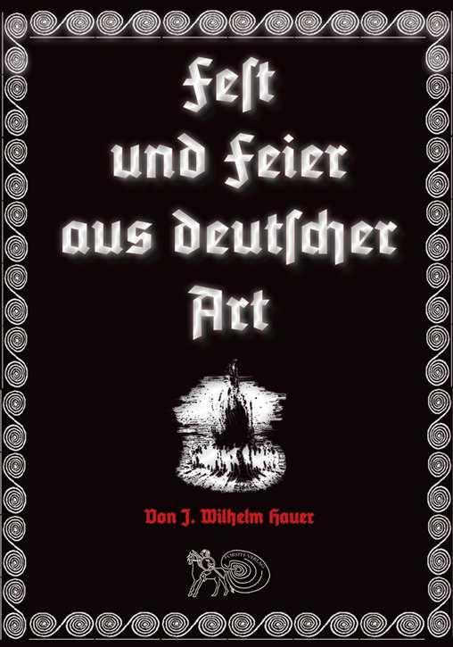Hauer, J. W.: Fest und Feier aus deutscher Art