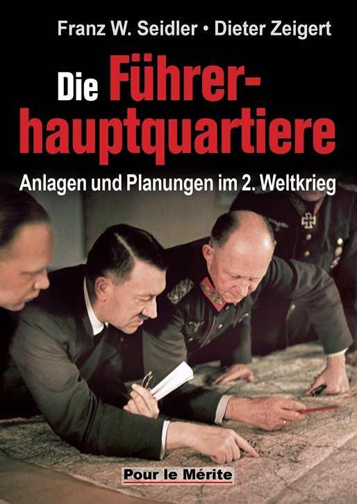 Seidler / Zeigert: Die Führerhauptquartiere
