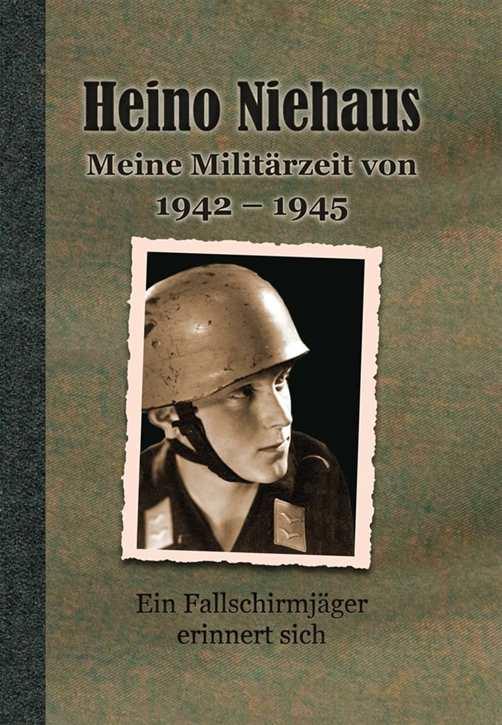 Niehaus, Heino: Meine Militärzeit von 1942-1945