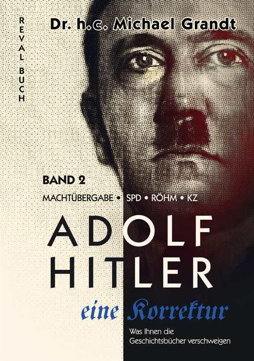 Grandt, M.: Adolf Hitler – eine Korrektur Band 2