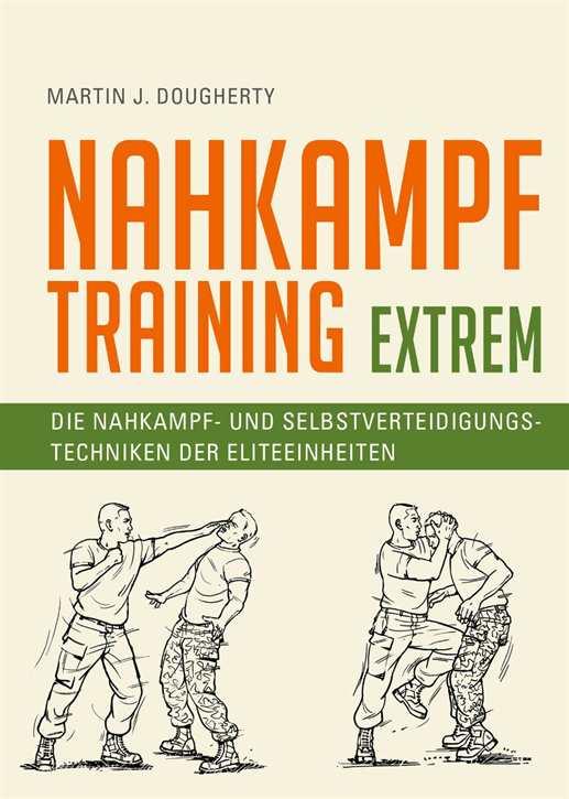 Dougherty, Martin J.: Nahkampftraining - Extrem