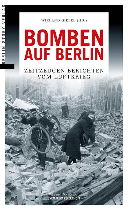 Giebel, Wieland (Hrsg.): Bomben auf Berlin