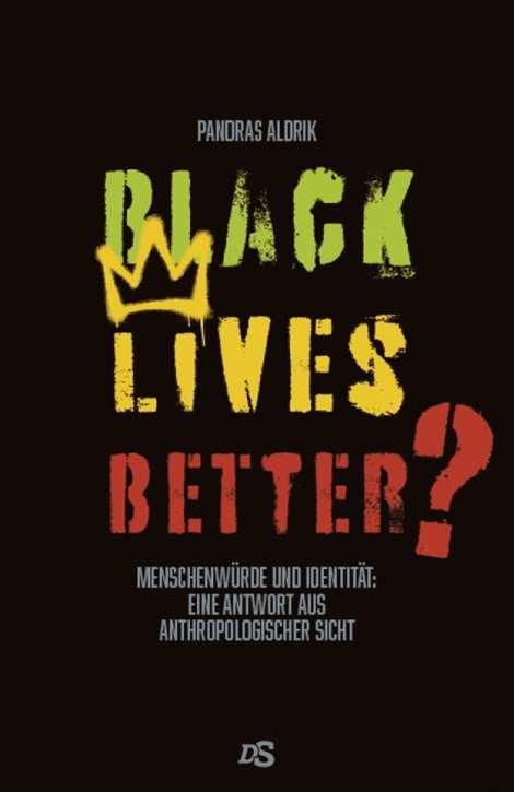 Aldrik, Pandras: Black Lives Better?