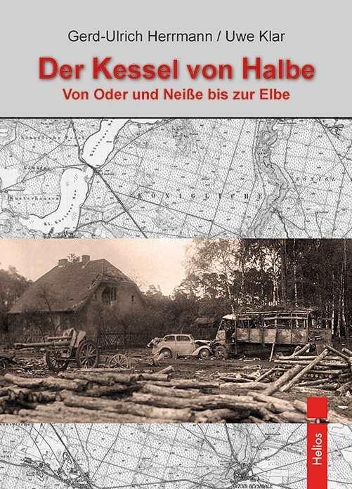 """Herrmann / Klar: """"Der Kessel von Halbe"""""""