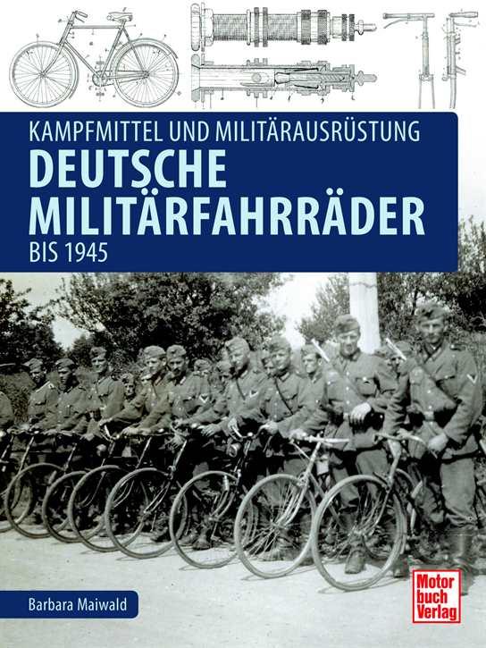Maiwald, B.: Deutsche Militärfahrräder bis 1945
