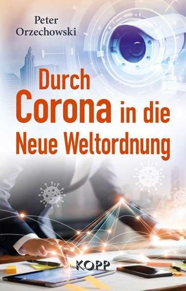 Orzechowski: Durch Corona in die Neue Weltordnung