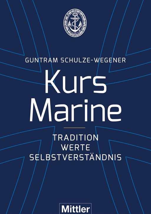 Schulze-Wegener, Guntram: Kurs Marine
