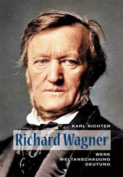 Richter, Karl: Richard Wagner