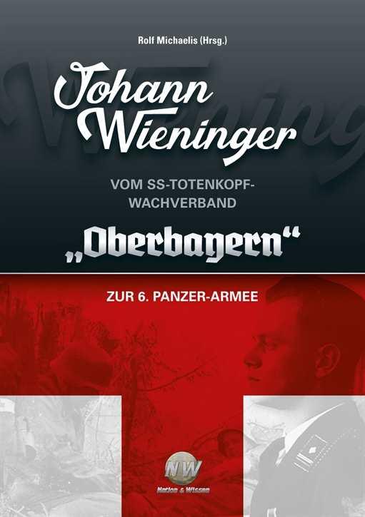 "Wieninger: Vom Totenkopf-Wachverband ""Oberbayern"""