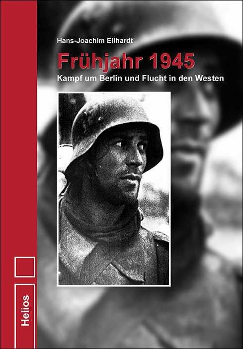 Eilhardt: Frühjahr 1945 - Kampf um Berlin...