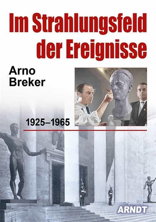 Breker, Arno: Im Strahlungsfeld der Ereignisse
