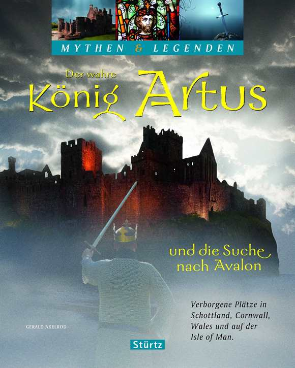 Axelrod, Gerald: Der wahre König Artus