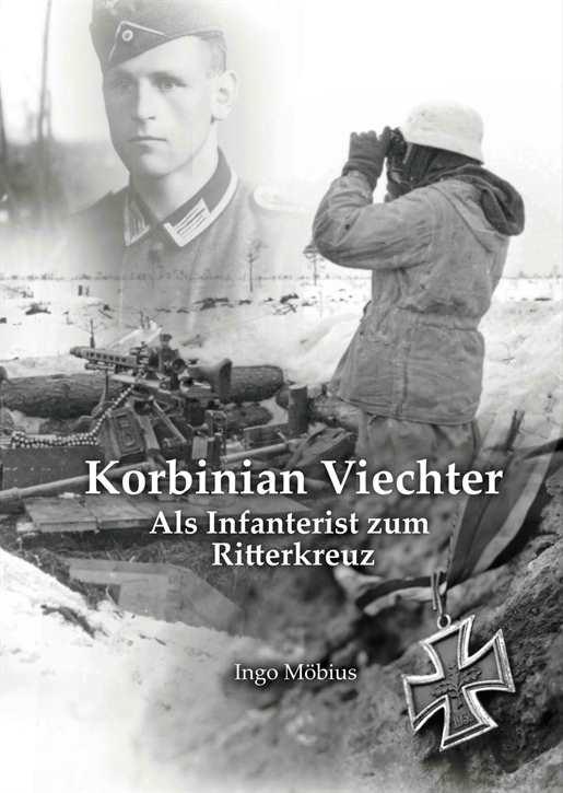 K. Viechter - Als Infanterist zum Ritterkreuz