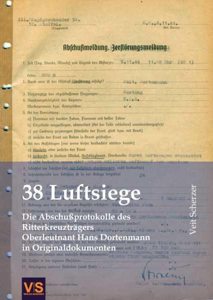 Scherzer, Veit: 38 Luftsiege - RKT Hans Dortenmann