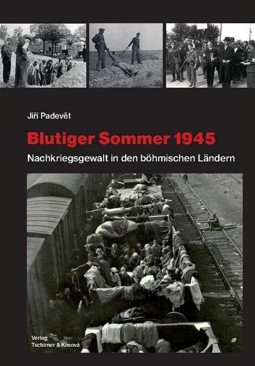 Padevět, Jiří: Blutiger Sommer 1945