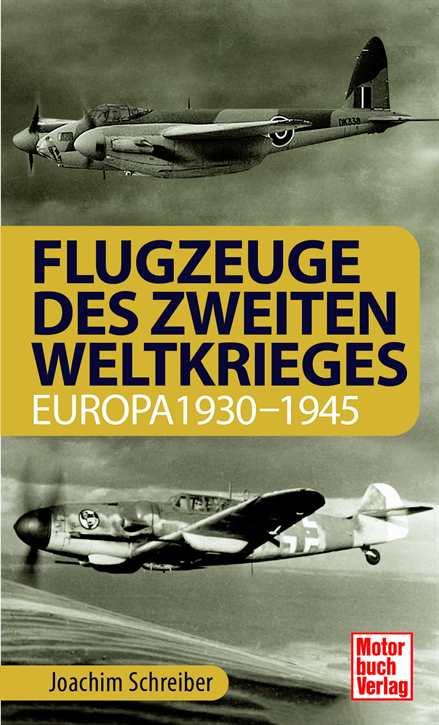 Schreiber: Flugzeuge des Zweiten Weltkrieges 30-45