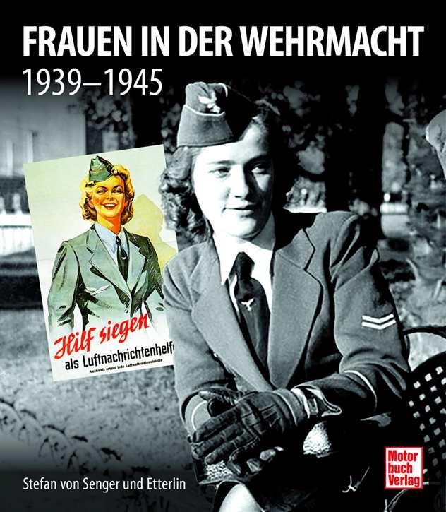Senger u. Etterlin: Frauen in der Wehrmacht 39-45