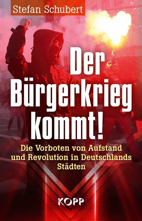 Schubert, Stefan: Der Bürgerkrieg kommt!
