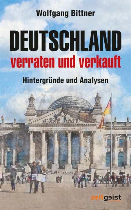 Bittner: Deutschland - verraten und verkauft