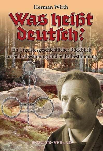 Wirth, Herman: Was heißt deutsch?