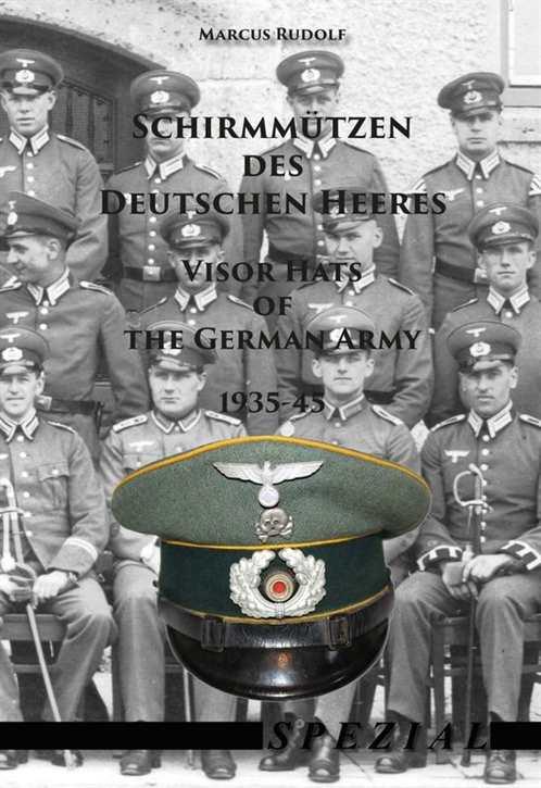 Rudolf, Marcus: Schirmmützen des Deutschen Heeres