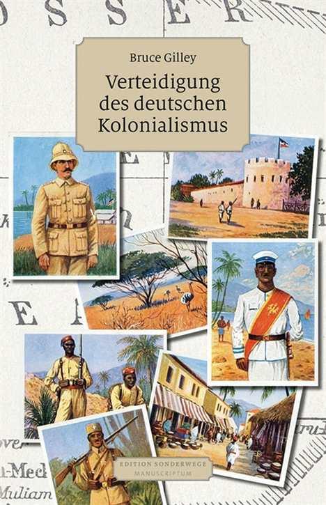 Gilley: Verteidigung des deutschen Kolonialismus