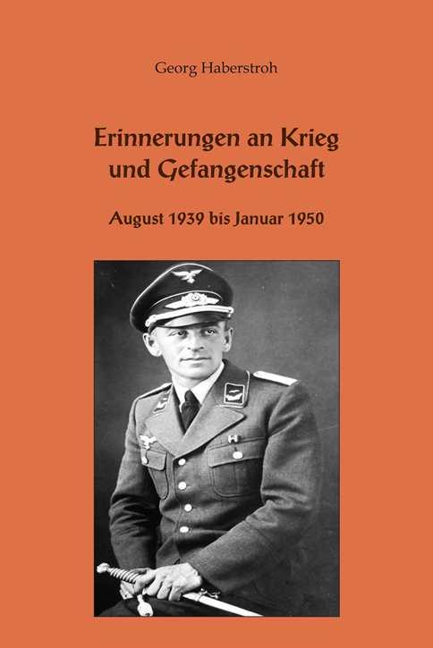Haberstroh: Erinnerungen an Krieg und Gefangenschaft