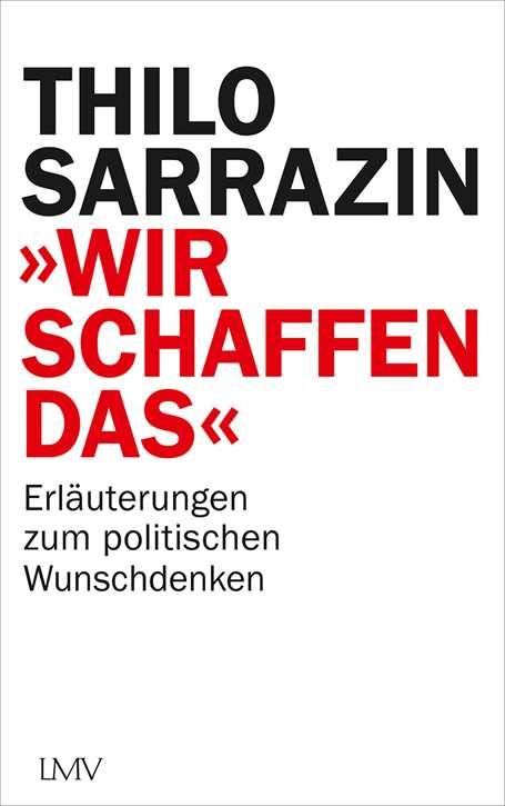 Sarrazin, Thilo: Wir schaffen das