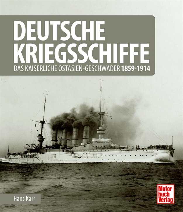 Karr, Hans: Deutsche Kriegsschiffe 1859-1914