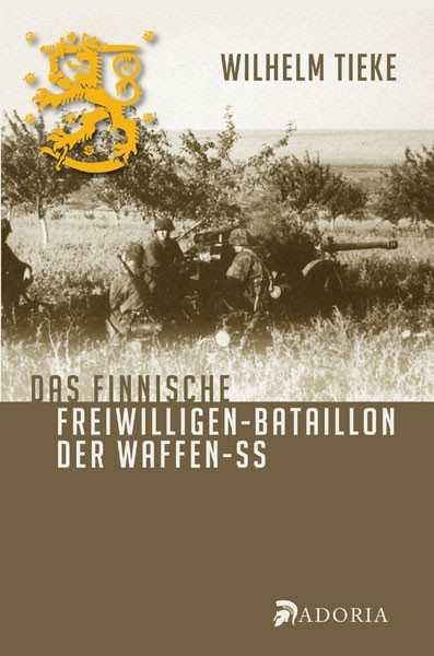 Tieke: Das finnische Freiwilligen-Bataillon