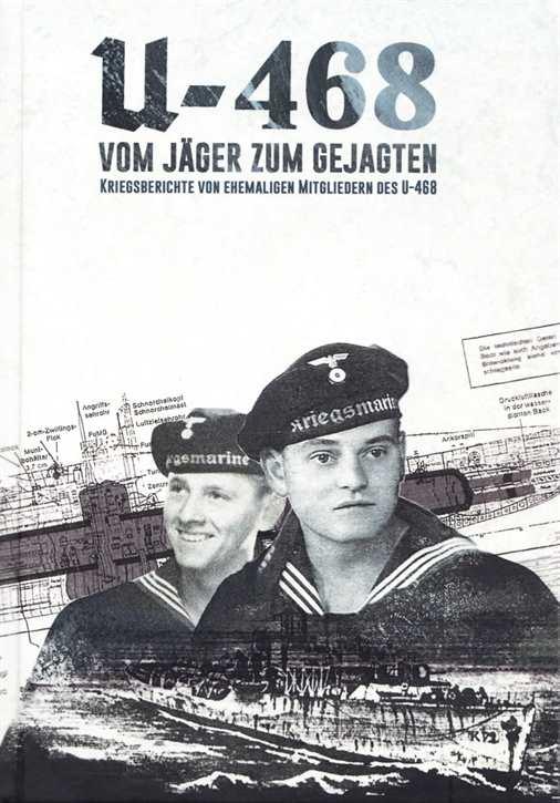Mischke, Reinhardt: U 468 - Vom Jäger zum Gejagten