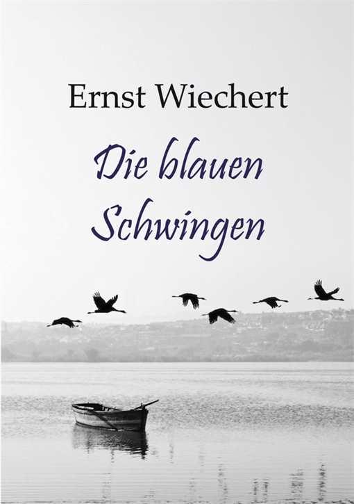 Wiechert, Ernst: Die blauen Schwingen - Roman