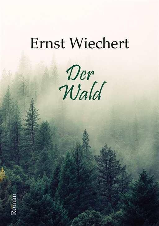 Wiechert, Ernst: Der Wald - Roman