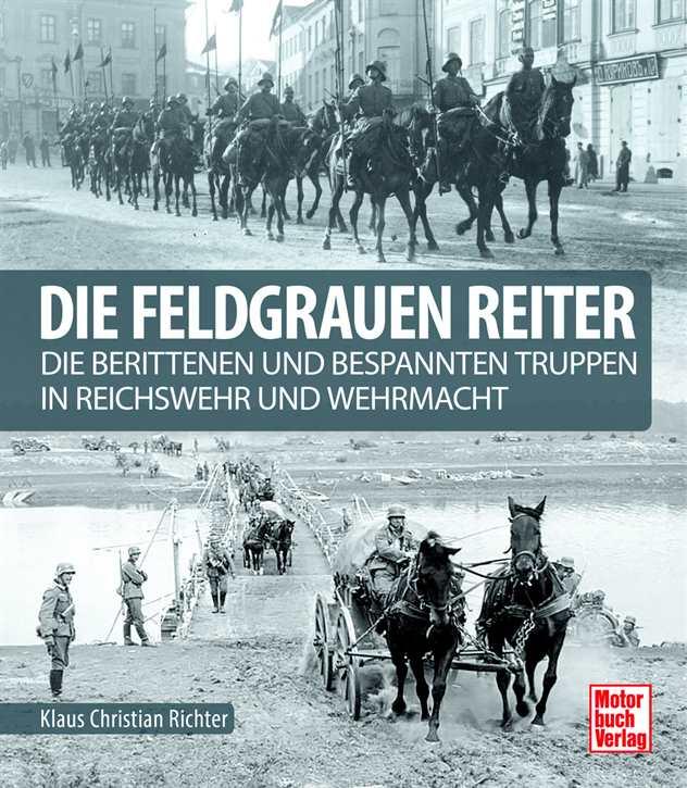 Richter, Klaus Christian: Die feldgrauen Reiter