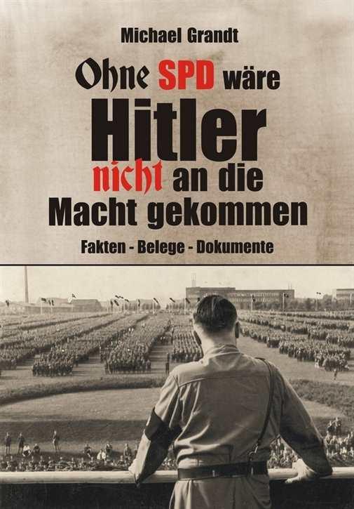 Grandt: Ohne SPD wäre Hitler nicht an die Macht...