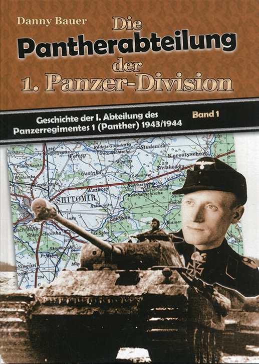 Bauer: Die Pantherabteilung der 1. Panzer-Division