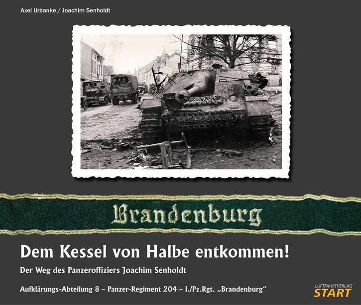 Urbanke/Senholdt: Dem Kessel von Halbe entkommen