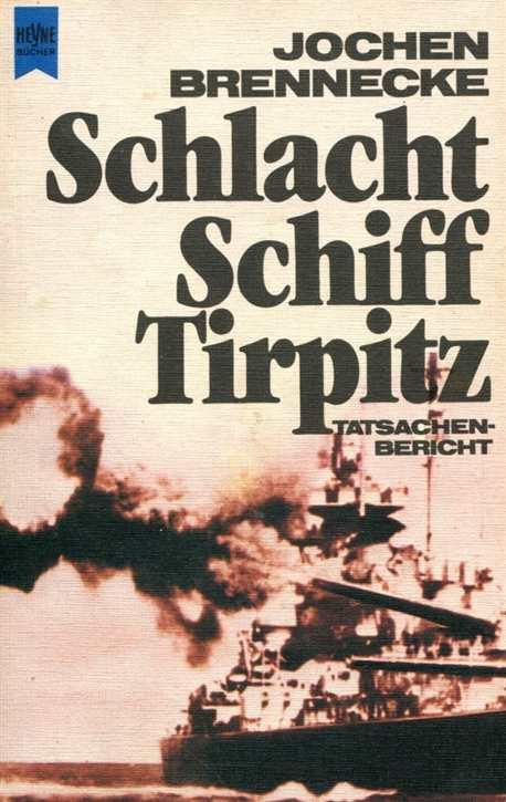 Brennecke, Jochen: Schlachtschiff Tirpitz