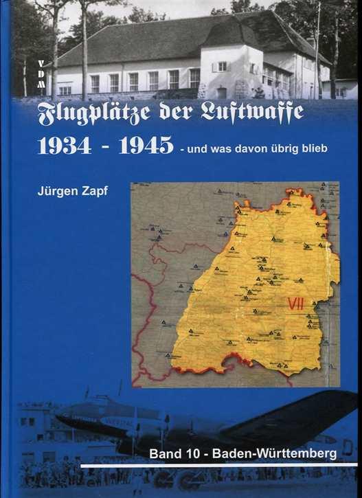 Flugplätze der Luftwaffe 1934-1945 Band 10 BaWü