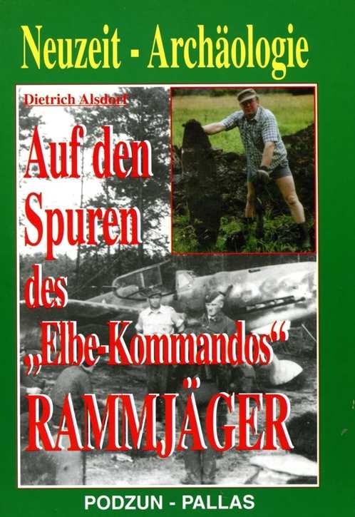 """Auf den Spuren des """"Elbe-Kommandos"""" Rammjäger"""