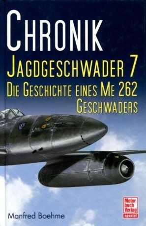 Boehme, Manfred: Chronik Jagdgeschwader 7