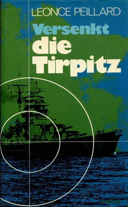 Peillard, Leonce: Versenkt die Tirpitz