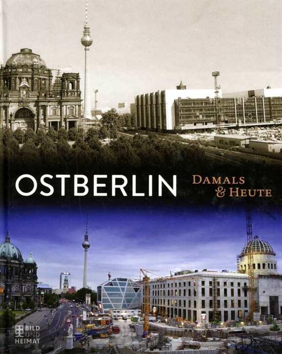 Kotte, Henner: Ostberlin - Damals und Heute