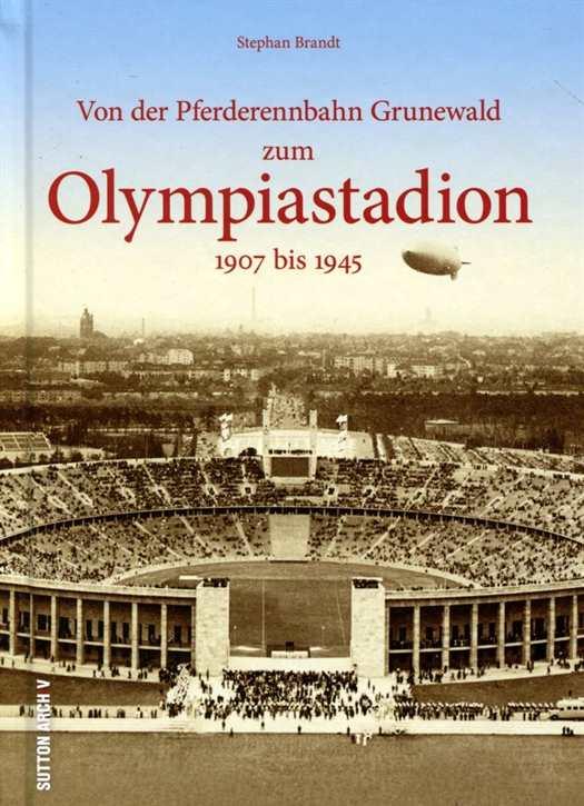 Brandt, Stephan: Olympiastadion 1907 bis 1945