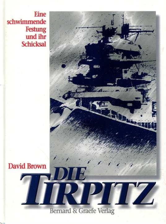Brown, David: Die Tirpitz