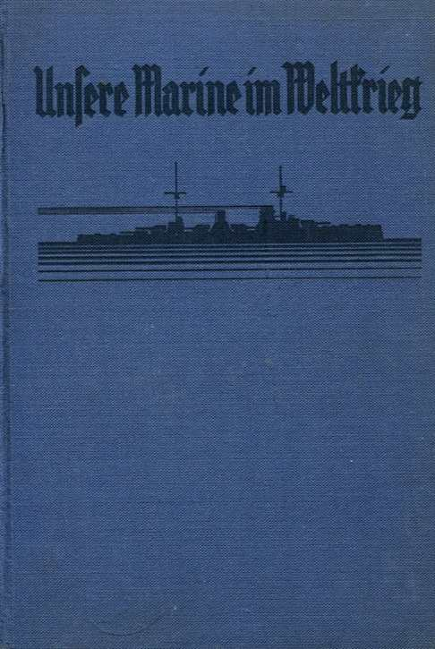 Busch/ Forstner: Unsere Marine im Weltkrieg